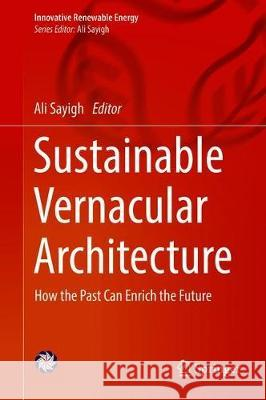Sustainable Vernacular Architecture : How the Past Can Enrich the Future