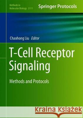 T-Cell Receptor Signaling : Methods and Protocols