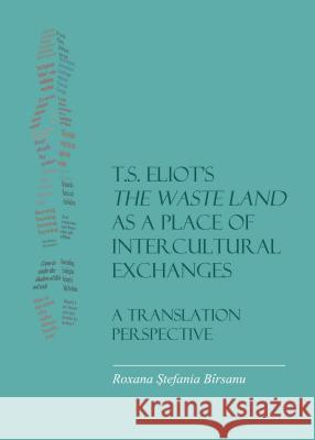 T.S. Eliot's the Waste Land as a Place of Intercultural Exchanges: A Translation Perspective