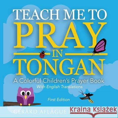 Teach Me to Pray in Tongan: A Colorful Children's Prayer Book