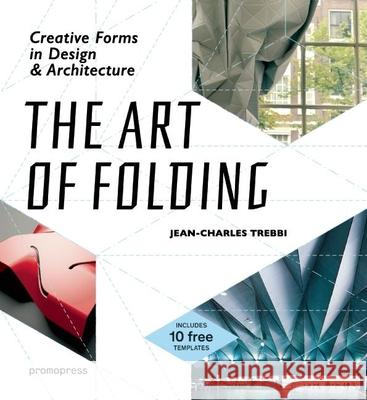 The Art of Folding: Creative Forms in Design and Architecture