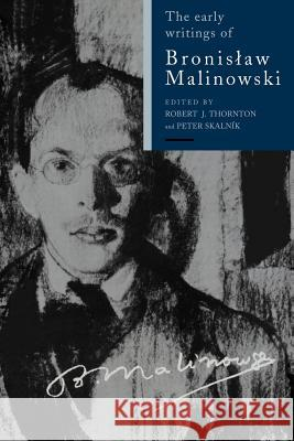 The Early Writings of Bronislaw Malinowski