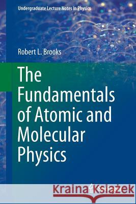 The Fundamentals of Atomic and Molecular Physics
