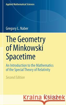 The Geometry of Minkowski Spacetime: An Introduction to the Mathematics of the Special Theory of Relativity