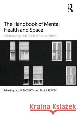 The Handbook of Mental Health and Space: Community and Clinical Applications