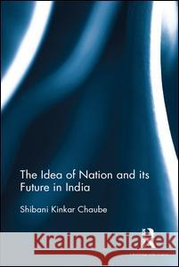 The Idea of Nation and Its Future in India