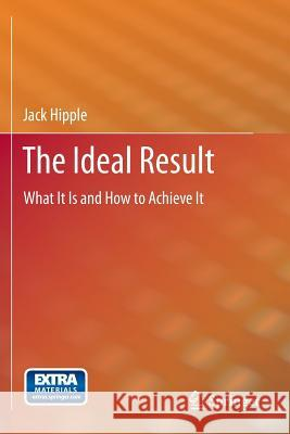 The Ideal Result: What It Is and How to Achieve It