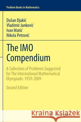 The Imo Compendium: A Collection of Problems Suggested for the International Mathematical Olympiads: 1959-2009 Second Edition