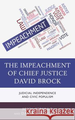 The Impeachment of Chief Justice David Brock: Judicial Independence and Civic Populism