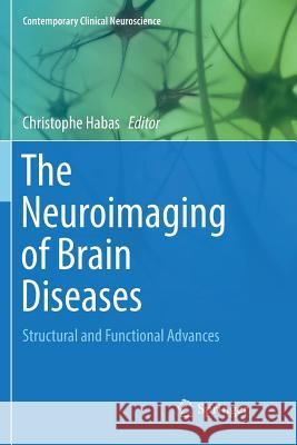 The Neuroimaging of Brain Diseases: Structural and Functional Advances