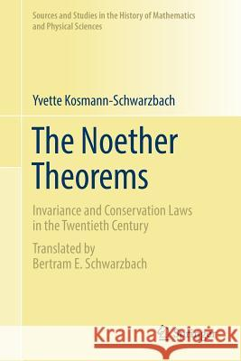 The Noether Theorems: Invariance and Conservation Laws in the Twentieth Century