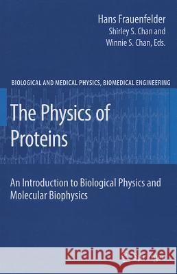 The Physics of Proteins : An Introduction to Biological Physics and Molecular Biophysics