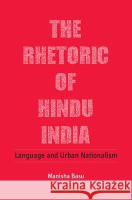 The Rhetoric of Hindu India: Language and Urban Nationalism