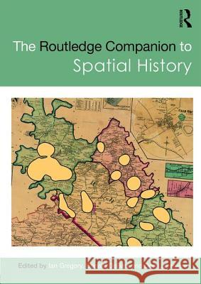 The Routledge Companion to Spatial History
