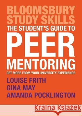 The Student's Guide to Peer Mentoring: Get More from Your University Experience