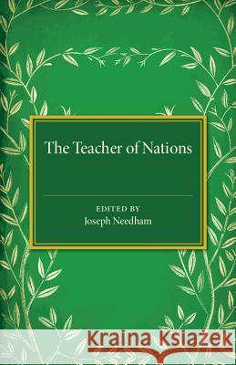 The Teacher of Nations: Addresses and Essays in Commemoration of the Visit to England of the Great Czech Educationalist Jan Amos Komensky (Com