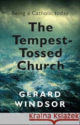 The Tempest Tossed Church: Being a Catholic Today