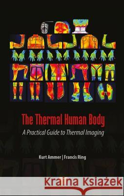 The Thermal Human Body: A Practical Guide to Thermal Imaging