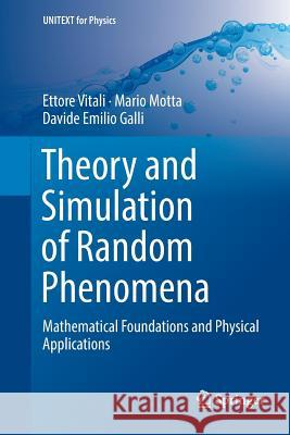 Theory and Simulation of Random Phenomena: Mathematical Foundations and Physical Applications