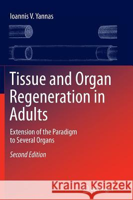 Tissue and Organ Regeneration in Adults: Extension of the Paradigm to Several Organs
