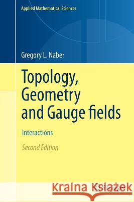 Topology, Geometry and Gauge Fields: Interactions