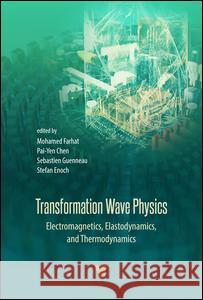 Transformation Wave Physics: Electromagnetics, Elastodynamics, and Thermodynamics