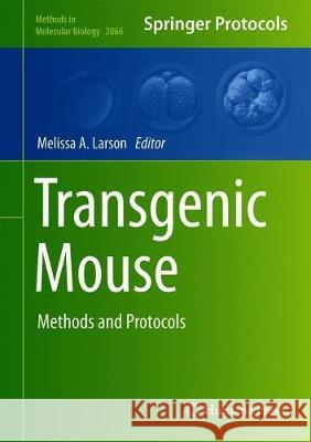 Transgenic Mouse : Methods and Protocols