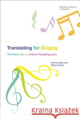 Translating for Singing: The Theory, Art and Craft of Translating Lyrics