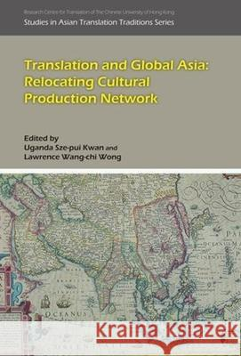 Translation and Global Asia: Relocating Cultural Production Network