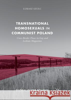 Transnational Homosexuals in Communist Poland: Cross-Border Flows in Gay and Lesbian Magazines