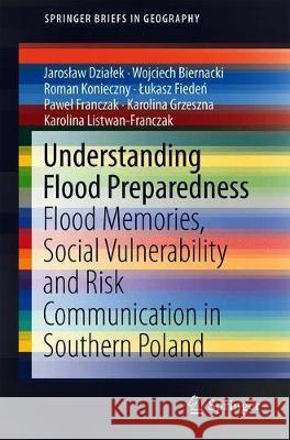 Understanding Flood Preparedness: Flood Memories, Social Vulnerability and Risk Communication in Southern Poland