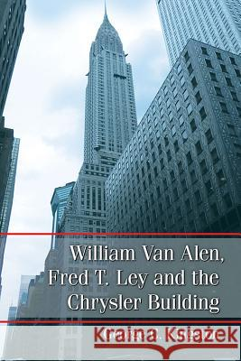 William Van Alen, Fred T. Lay and the Chrysler Building