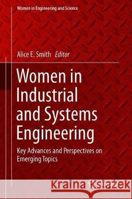 Women in Industrial and Systems Engineering : Key Advances and Perspectives on Emerging Topics