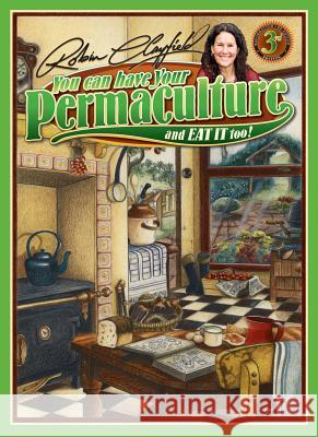 You Can Have Your Permaculture & Eat It Too