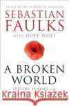 A Broken World: Letters, Diaries and Memories of the Great War   9780099597797 VINTAGE