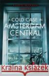 A Cold Case in Amsterdam Central Anja D 9781472120663 Constable & Robinson