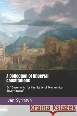 A Collection of Imperial Constitutions: Or