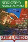 A Complete Guide to the Grand Circle National Parks: Covering Zion, Bryce Canyon, Capitol Reef, Arches, Canyonlands, Mesa Verde, and Grand Canyon National Parks Eric Henze   9780997137088 Gone Beyond Guides