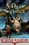 A Dark Sacrifice: Book Two of the Rune of Unmaking Madeline Howard 9780060575922 Eos