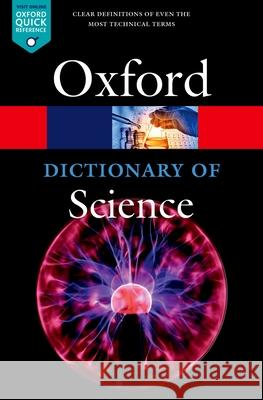 A Dictionary of Science Jonathan Law 9780198738374 Oxford University Press, USA - książka