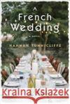 A French Wedding Hannah Tunnicliffe 9780385541848 Doubleday Books