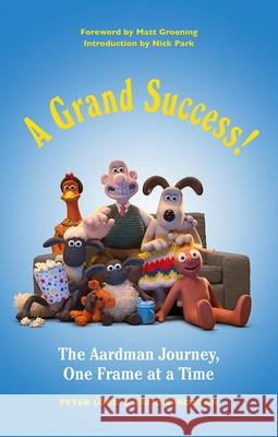 A Grand Success!: The Aardman Journey, One Frame at a Time Peter Lord David Sproxton Nick Park 9781419729522 Abrams Press - książka