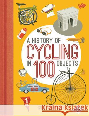 A History of Cycling in 100 Objects Suze Clemitson 9781472918888 Bloomsbury Sport - książka
