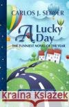 A Lucky Day Carlos J. Server Annie Crawford 9781542364317 Createspace Independent Publishing Platform