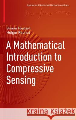 A Mathematical Introduction to Compressive Sensing Simon Foucart 9780817649470 Springer - książka