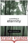 A Parenthesis in Eternity: Living the Mystical Life Joel S. Goldsmith 9780060632311 HarperOne