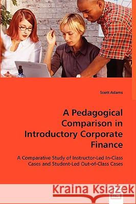 A Pedagogical Comparison in Introductory Corporate Finance Scott Adams 9783836475143 VDM Verlag - książka