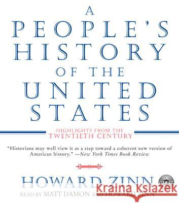 A People's History of the United States CD: Highlights from the 20th Century - audiobook Howard Zinn Matt Damon Howard Zinn 9780060530068 HarperAudio - książka