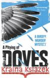 A Pitying of Doves Steve Burrows 9781780748979 Oneworld Publications