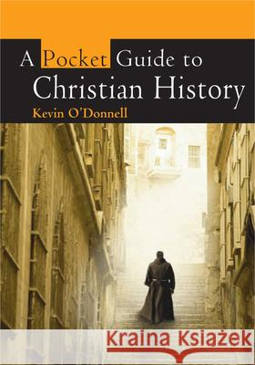 A Pocket Guide to Christian History Kevin O'donnell 9780745952871 LION PUBLISHING PLC - książka